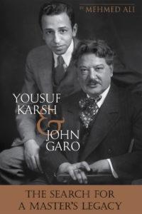Yousuf Karsh & John Garo: The Search for a Master's Legacy